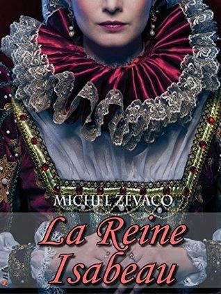 La Reine Isabeau: Roman de cape et dépée  by  Michel Zévaco