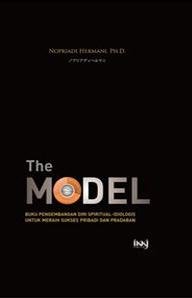 The Model : Meraih Sukses Pribadi & Peradaban Nopriadi Hermani