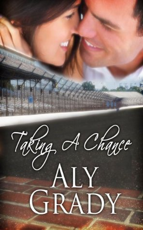 Taking a Chance / A Racers Widow Story Aly Grady
