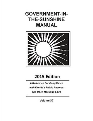 2015 Government-in-the-Sunshine Manual Office of the Attorney General