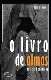 O Livro das Almas  by  Igor Quadros