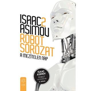 A mezítelen nap (Robot, #2) Isaac Asimov