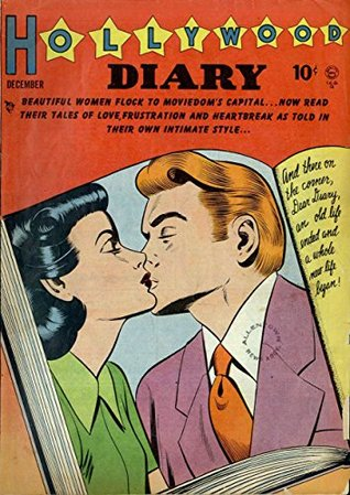 Hollywood Diary #1: Beautiful Women Flock to Moviedoms Capital - Read Their Tales of Love, Frustration and Heartbreak - As Told in Their Own Intimate Style!  by  Harry Stein
