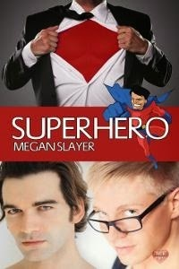 Superhero (Hiding In Plain Sight Series)  by  Megan Slayer