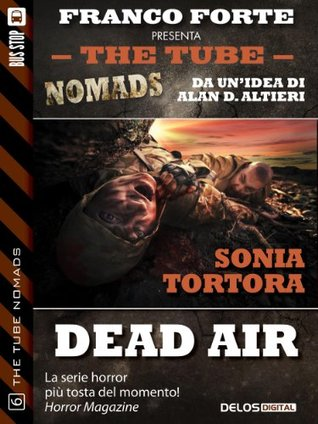 Dead Air (The Tube Nomads)  by  Sonia Tortora