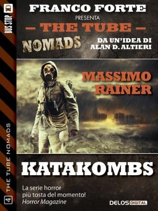 Katakombs (The Tube Nomads)  by  Massimo Rainer