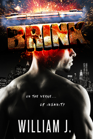 BRINK: On the Verge of Insanity William J.