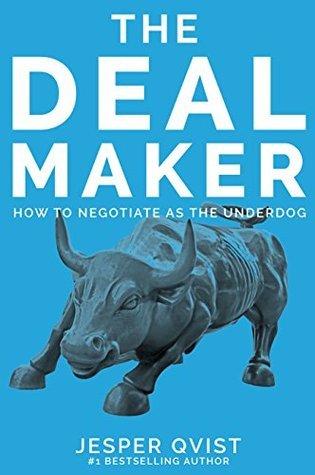 The Dealmaker: How to negotiate as the underdog Jesper Qvist