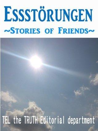 Essstörungen ~ Stories of Friends ~  by  TEL die WAHRHEIT Redaktion