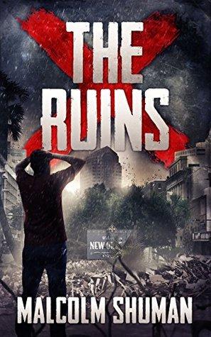 THE RUINS Malcolm Shuman