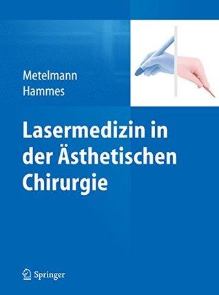 Lasermedizin in Der Asthetischen Chirurgie  by  Hans-Robert Metelmann
