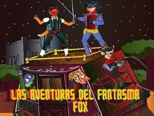 Las Aventuras del Fantasma Fox  by  ENRIQUE CORTEZ JR.