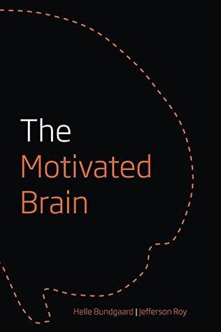 The Motivated Brain  by  Helle Bundgaard