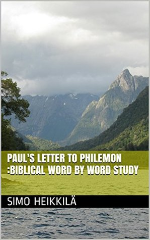 Pauls letter to Philemon :Biblical word  by  word study by Simo Heikkilä