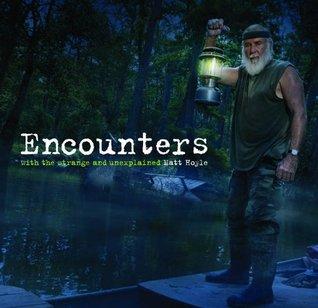 Encounters: With the Strange and Unexplained Matt Hoyle