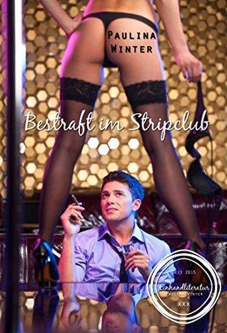 Bestraft im Stripclub  by  Paulina Winter