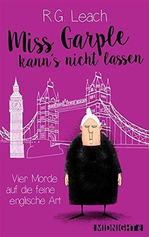 Miss Garple kanns nicht lassen: Vier Kurzkrimis auf die feine englische Art  by  R.G. Leach