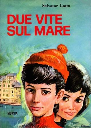 Due vite sul mare  by  Salvator Gotta