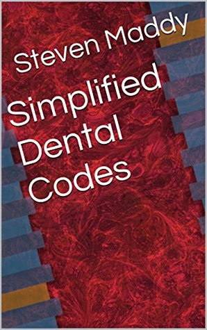 Simplified Dental Codes  by  Steven Maddy