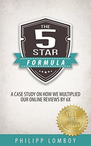 The 5-Star Formula: A Case Study on How We Multiplied Our Online Reviews By 6X Philipp Lomboy