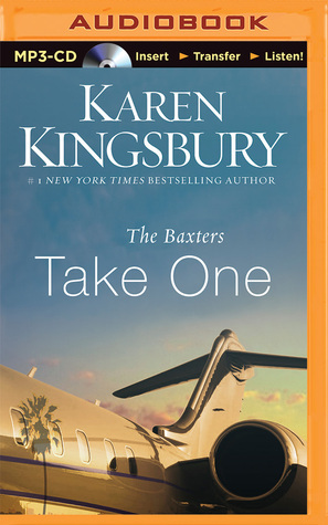 The Baxters Take One (Above the Line, #1)  by  Karen Kingsbury