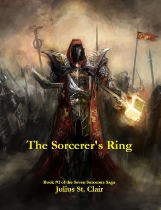 The Sorcerers Ring (Book #1 of the Seven Sorcerers Saga) Julius St.Clair
