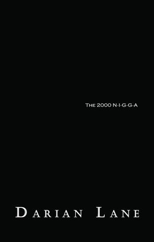 The 2000 N-I-G-G-A Darian Lane