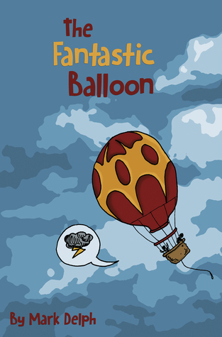 The Fantastic Balloon  by  Mark Delph