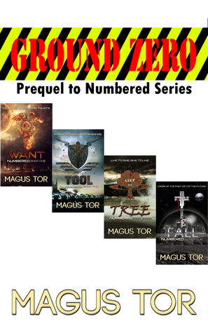 Ground Zero: Prequel to Numbered Series (Numbered, #0.5)  by  Magus Tor