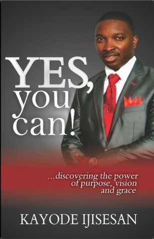Yes, you can!  by  Kayode Ijisesan