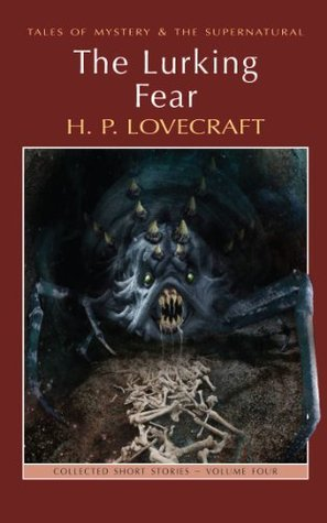 The Lurking Fear: Collected Short Stories Volume 4  by  H.P. Lovecraft