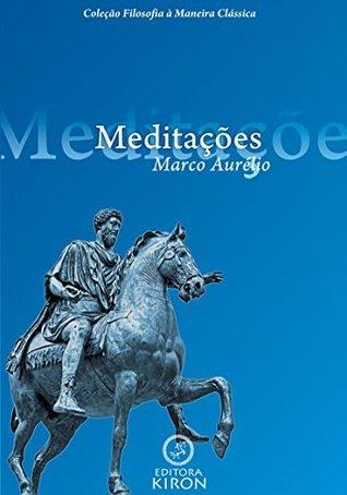 Meditações de Marco Aurélio (traduzido) Marco Aurélio