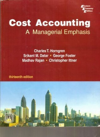 Cost Accounting:  A Managerial Emphasis Charles T. Horngren