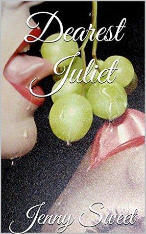 Dearest Juliet  by  Jenny Sweet