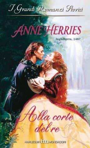 Alla corte del re  by  Anne Herries