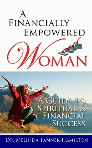 A Financially Empowered Woman Dr. Melinda Tanner-Hamilton