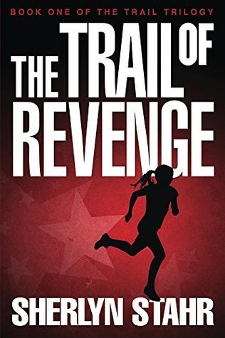 The Trail of Revenge  by  Sherlyn Stahr