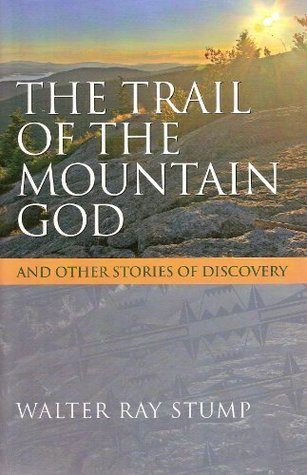 The Trail of the Mountain God Walter Stump