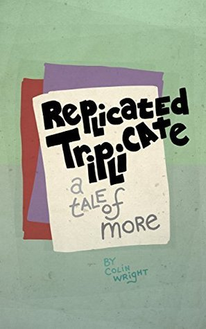 Replicated Triplicate (A Tale of More Book 6) Colin Wright