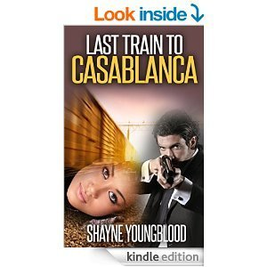 Last Train To Casablanca  by  Shayne Youngblood