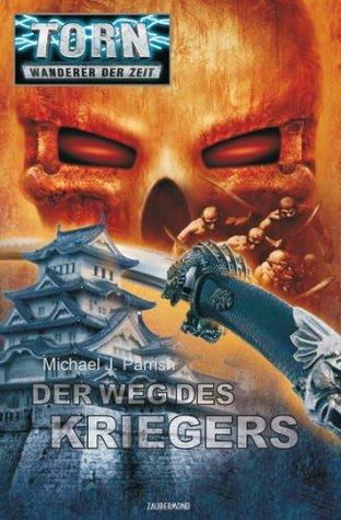 Torn 28 - Der Weg des Kriegers  by  Michael J. Parrish