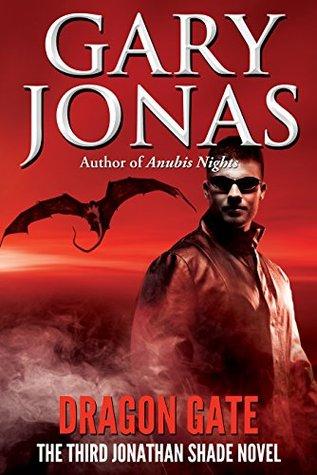 Dragon Gate: The Third Jonathan Shade Novel Gary Jonas