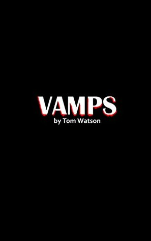 Vamps  by  Tom Watson