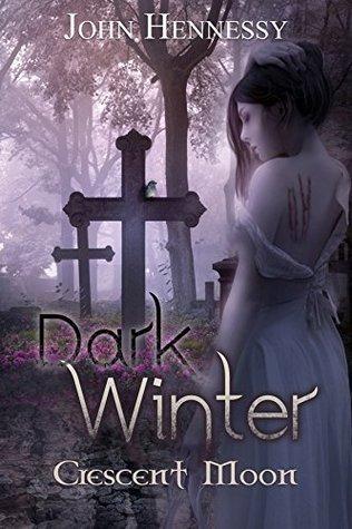 Dark Winter: Crescent Moon  by  John    Hennessy