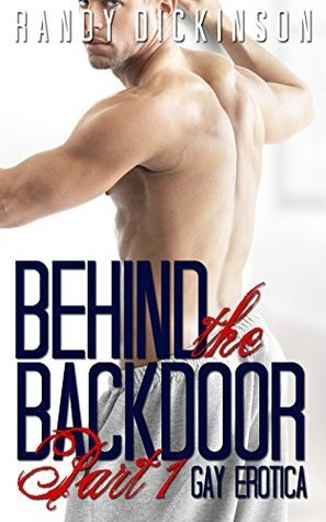 Behind the Back Door Part One Randy Dickinson