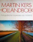 Hollandboek : fotografische impressies van Holland Martin Kers