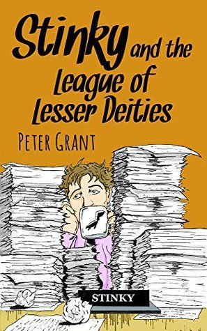 Stinky and the League of Lesser Deities (Stinky Stories Book 44)  by  Peter Grant
