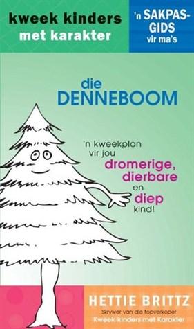 Die Denneboom  by  Hettie Brittz