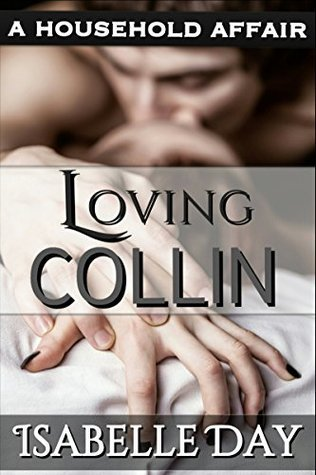 Loving Collin (Billionaire Stepbrother: A Household Affair Book 4) Isabelle Day