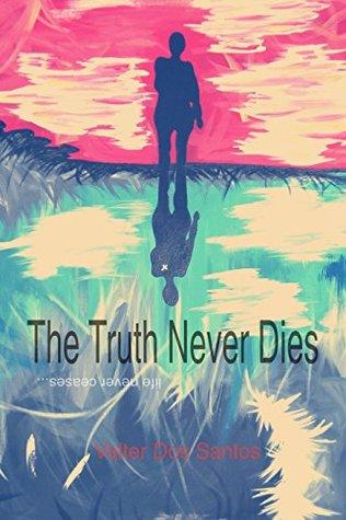 A verdade nunca morre: The Truth Never Dies Valter Dos Santos